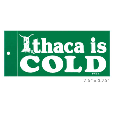 Ithaca is COLD Bumper Sticker